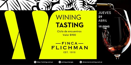 Wining Tasting #FINCAFLICHMAN entradas
