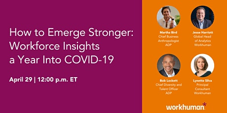 How to Emerge Stronger: Workforce Insights A Year into COVID-19 tickets
