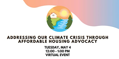 Addressing our Climate Crisis through Affordable Housing Advocacy tickets