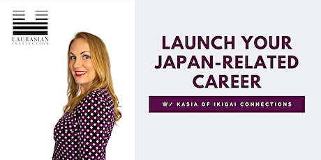 Laurasian Institution Presents: Launch Your Japan-Related Career tickets