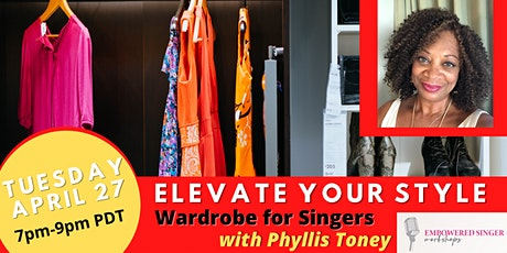 Elevate Your Style! Wardrobe for  Singers, led by Phyllis Toney tickets