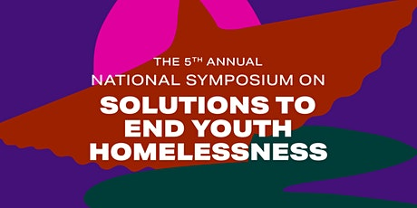The National Symposium on Solutions to End Youth Homelessness tickets