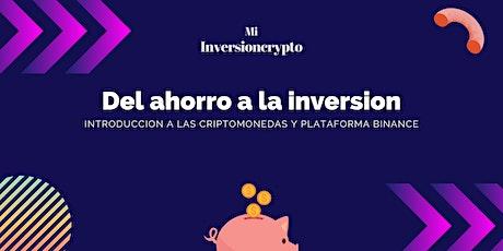 Del ahorro a la inversión, introducción a las criptomonedas y Binance tickets
