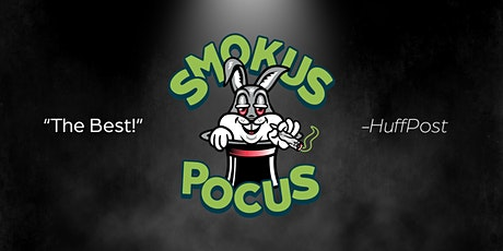 Smokus Pocus: A 420 Magic & Comedy Show tickets