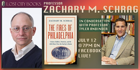 The Fires of Philadelphia by Zachary M. Schrag with guest Tyler Anbinder tickets