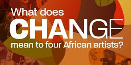 Amani Livestream Showcases: What does CHANGE mean to four African artists? tickets