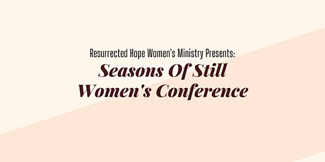 Seasons Of Still Women's Conference tickets