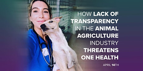 How lack of transparency in the animal agriculture industry threatens One Health tickets