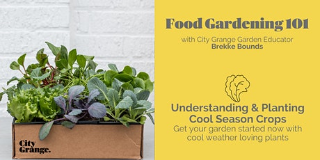 Back by Popular Demand: Understanding & Planting Cool Food Crops - ONLINE tickets