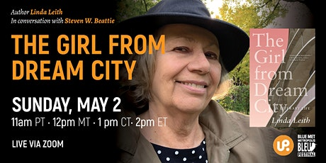 The Girl from Dream City: A Literary Life by Linda Leith tickets