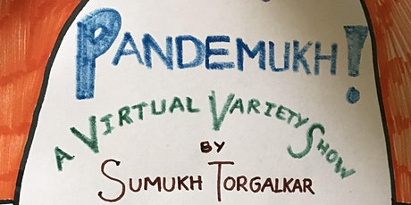 PANDEMUKH!: A Virtual Variety Show Tickets
