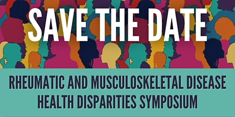 2021 Rheumatic and Musculoskeletal Disease Health Disparities Symposium entradas