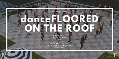 danceFLOORED ON THE ROOF tickets