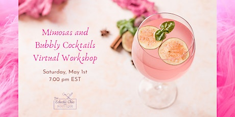 Mimosas and Bubbly Cocktails Virtual Workshop tickets
