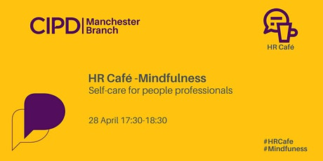 HR Café Mindfulness - Self-care for people professionals tickets