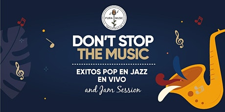 DON'T STOP THE MUSIC - EXITOS POP EN JAZZ EN VIVO entradas