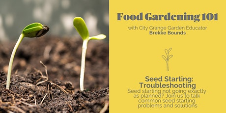 Seed Starting Troubleshooting - ONLINE Class tickets