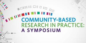 Community-Based Research in Practice: A Symposium