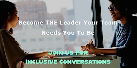 Inclusive Conversations: 3-Part Series to Expand Your DEI Leadership Skills tickets