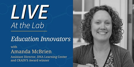 Live At the Lab: Education Innovators, with Amanda McBrien tickets