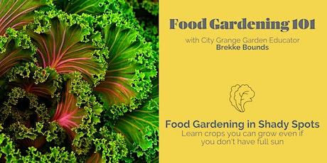 Food Gardening in Shady Spots - ONLINE Class tickets