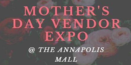 Mother's Day Expo @ The Annapolis Mall tickets