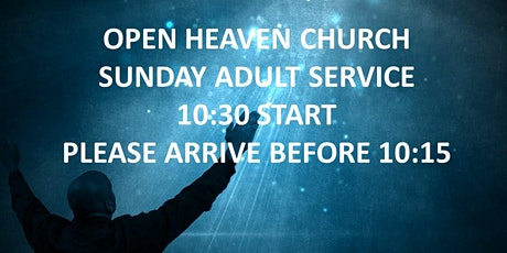 Open Heaven Wednesbury Sunday Adult Service 11th April 2021 tickets