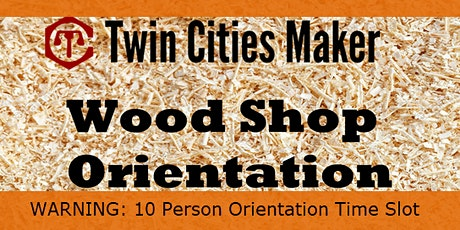 (10 Person, In-Person) Wood Shop Orientation - Twin Cities Maker tickets
