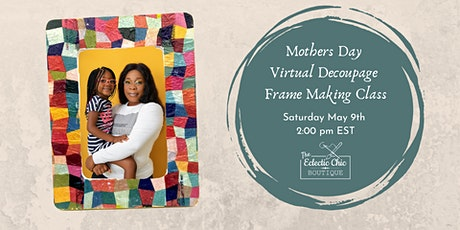 Mothers Day Decoupage Frame Making Virtual Workshop tickets