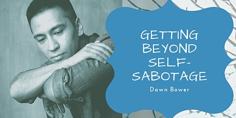 Getting Beyond Self-Sabotage tickets