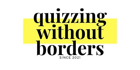 Quizzing Without Borders - April Charity Quiz tickets