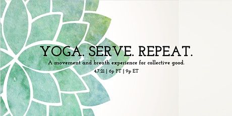 Yoga. Serve. Repeat. A Movement & Breathwork Experience for LavaMae tickets