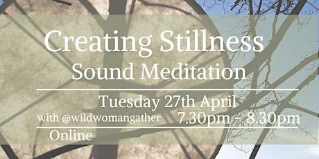 Creating Stillness - Sound Meditation tickets