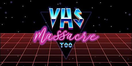 Troma Presents: VHS MASSACRE TOO tickets