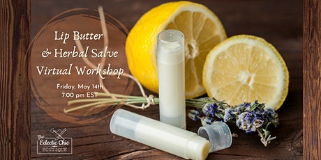 Lip Butter & Herbal Salve Making Virtual Workshop tickets