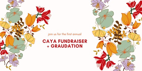 CAYA First Annual Fundraiser and Graduation tickets