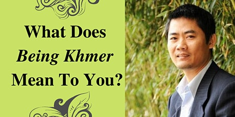What Does Being Khmer Mean To You? tickets
