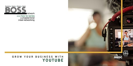 BOSS How-To: Use YouTube to Grow Your Business tickets