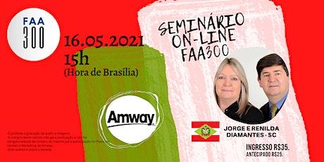 SEMINÁRIO EMPRESARIAL AMWAY  MAIO 2021- EQUIPE FAA300 tickets