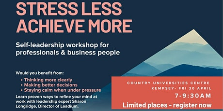 Stress Less, Achieve More Workshop tickets