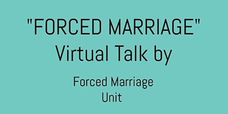 """""""Forced Marriage"""" Virtual Talk by Forced Marriage Unit at DEWA tickets"""