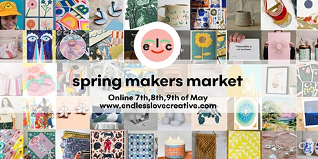 Spring Online Makers Market with Endless Love Creative tickets