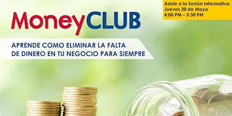 Sesión Informativa MoneyCLUB ( aumenta el flujo de efectivo en tu negocio) boletos