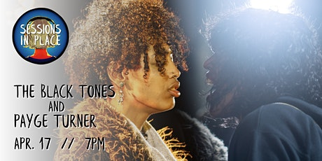 Sessions in Place presents: The Black Tones  &  Payge Turner tickets
