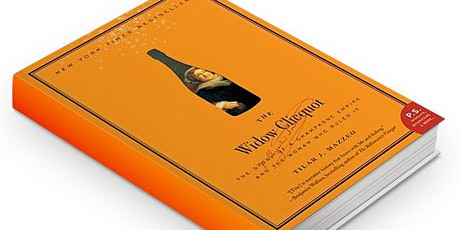 """Decanting """"The Widow Clicquot"""" by Tilar Mazzeo tickets"""