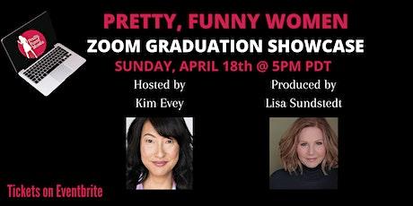 Pretty, Funny Women GRAD SHOW LIVE on Zoom! tickets