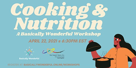 Cooking and Nutrition: A Basically Wonderful Workshop entradas
