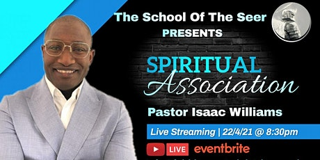 The School Of The Seer Presents Spiritual Association Pastor Isaac Williams tickets