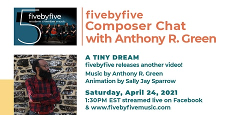 a tiny dream: Composer Chat with Anthony R. Green tickets