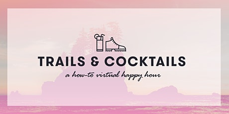 Trails and Cocktails: A How-To AOP Happy Hour tickets